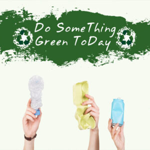 Do something green today, Recycling concept, Sustainability